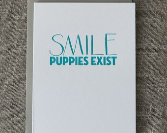 SMILE Puppies Exist - Letterpress Card