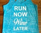Run Now Wine Later tank top Workout Burnout Racerback Motivational Fitness Running gym apparel