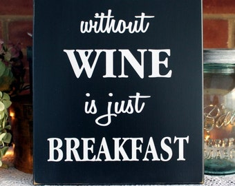 A Meal Without Wine Sign Wood Wine Lover Plaque Painted Black Wall Decor