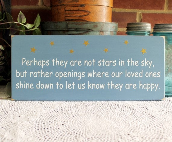 Perhaps they are not stars in the sky Wood Wall Sign Sympathy Saying Home Decor Memories