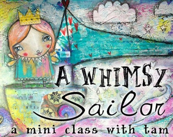 The Whimsy Sailor - Self Study Mini Class - Online Download (without DVD)