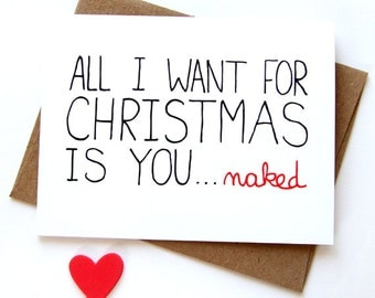 Sexy Christmas Card - Funny Christmas Card - All I Want For Christmas Is You, Naked