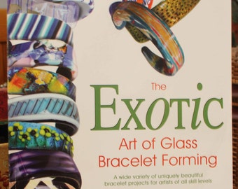 """Books and Magazines """"The Exotic Art of Glass Bracelet Forming"""", Instructional Book, Glass Forming"""