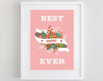 "Mother Print ""Best Mom Ever"" Downloadable Art Print"