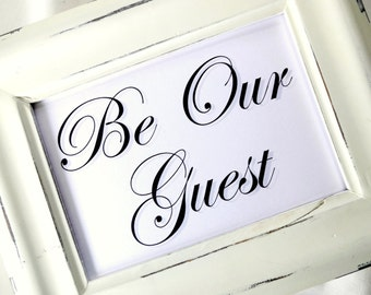 Be Our Guest Wedding Sign - White or Ivory