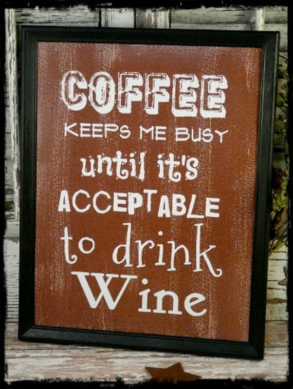Coffee & Wine sign digital PDF - Brown funny art words vintage style primitive paper old 8 x 10 frame saying