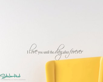 I Love You Until the Day After Forever - Vinyl Lettering - Home Decor - Text Words Wall Art Graphics Lettering Decals Stickers 1685