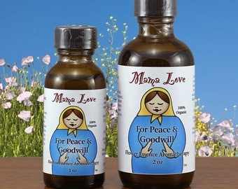 Peace and Goodwill, Clearing Negativity, Organic Flower Essence Aromatherapy, Bath Body or Massage Oil, Reiki-Infused, Love