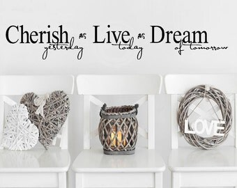Cherish yesterday Live today Dream of tomorrow vinyl lettering wall decal sticker quote saying