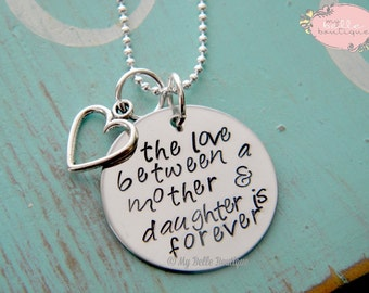 The Love Between a Mother and Daughter is Forever - Personalized Hand Stamped Necklace with Silver Open Heart Charm