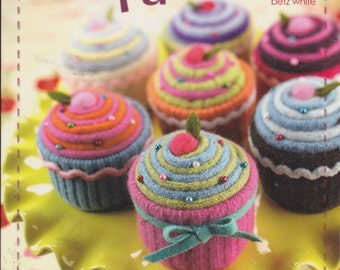 Warm Fuzzies: 30 Sweet Felted Projects by Betz White Softcover Book 2007