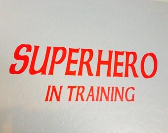 Superhero in training , wall decal quote vinyl lettering children , DIY comic books disney seuss sports