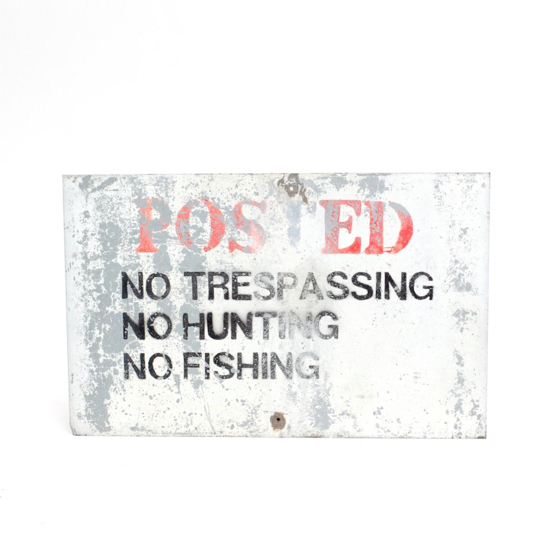 vintage metal sign   posted   no hunting   no fishing   no