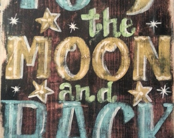 To the Moon & Back Rustic Distressed Wood Painted Sign