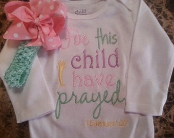 For this child I have prayed onesie and matching Hairbow