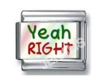 Yeah Right Italian Charm for your Italian Charm Bracelet