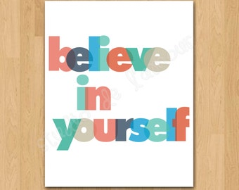 """PRINTABLE PDF Instant Download """"Believe in Yourself"""" Quote"""