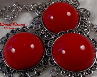 25mm Round - Red -  Acrylic Cabochon(hi dome) - 3 pcs : sku 12.16.12.12 - E35