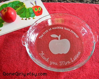 Teacher Appreciation. The Fruit of Teaching Lasts Forever. Engraved Pie Plate