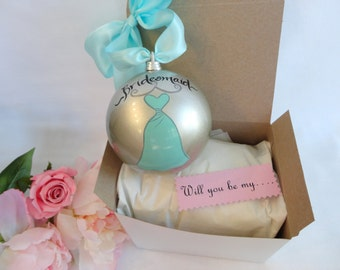 Bridesmaid Gifts - PERSONALIZED Will You Be My Bridesmaid Ornaments, Bridesmaid Ornaments, Turquoise Dress, Will you be my Maid of Honor?