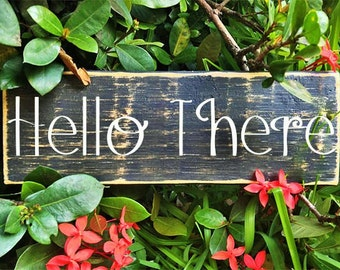 Hello There (Choose Color) Rustic Shabby Chic Welcome Sign