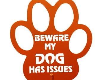 Hand Made Beware My Dog Has Issues Orange Yard Art *NEW*