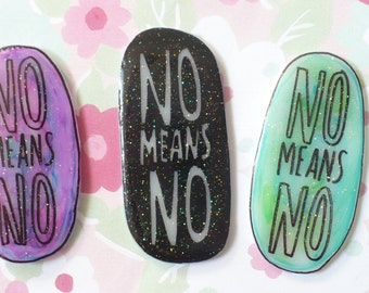 Feminist NO means NO brooch