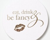 Eat Drink and Be Fancy Foil Letterpressed Coasters - Set of 20 - for Holidays, Weddings, Parties and More by Abigail Christine Design