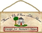 """There's No Place Like Home Except for MEMAW'S House Wall SIGN 5"""" x 10"""" Grandparent Grandma Plaque"""