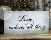 Love Endures All Things Sign, Handcrafted Sign