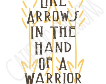 Psalm 127 Like Arrows in the Hand of a Warrior Digital Print