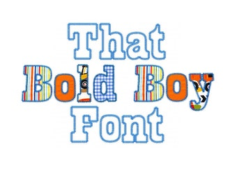 "That Bold Boy Font Machine Embroidery Designs Appliques Patterns in 4 sizes 3"", 4"", 5"" and 6"""