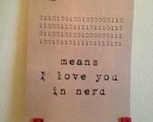 means i love you in nerd. binary code. computer language. love. nerd love. 8x10 print.