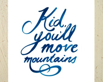 "Kid, You'll Move Mountains typographic print - navy blue. A4 or 8x10"" sizes available"
