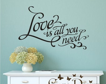 LOVE is all you need  Vinyl Decal - Removable Decal - Quote Vinyl Wall Decal