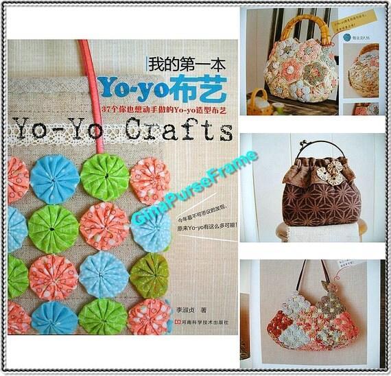 Tutorial book yo yo crafts for purse bag making with for Yo yo patterns crafts