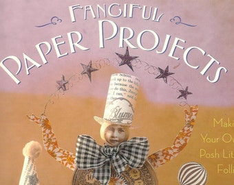 Fanciful Paper Projects - Making your own Posh Little Projects