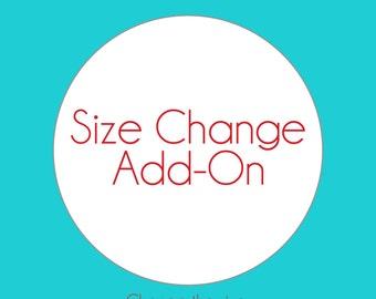 Size Change Add On