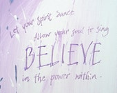 Believe in the power within, calligraphy print, motivational quotation, lilac, purple, violet, positive thinking, healing art,