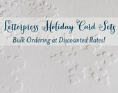 Letterpress Holiday Card Sets (Bulk Ordering at Discounted Prices...for you!)