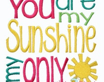 You Are My Sunshine embroidery design in 6 sizes, INSTANT DOWNLOAD now available