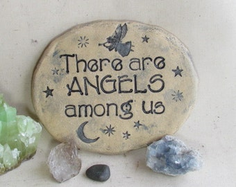 "Angel Garden Quote, Angel stone ""There are ANGELS among us""  Carved moon and stars, text. Handmade ceramic tile, plaque, sign"
