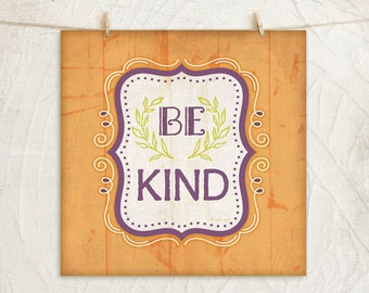Be Kind 12x12 Art Print -Inspirational, Word Art, Motivational, Vintage, Gift, Home, Wall Decor  -Orange, Green, White, Purple