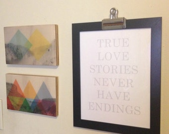 True Love Stories Never Have Endings  - 8.5 x 10 Print