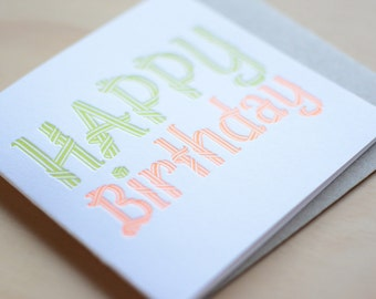 Happy Birthday, Letterpress Card in neon fluoro orange and green simple and bright, happy and cheerful. Made in Australia