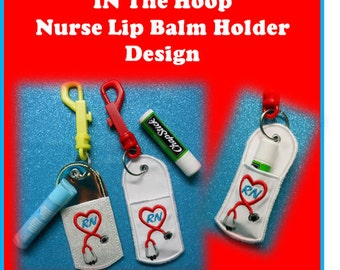 In The Hoop Nurse Lip Balm Holder Embroidery Machine Design Set