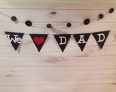 Fathers Day Banner, We Love Dad  Banner, I Love Dad Banner, Fathers Day Photo Prop