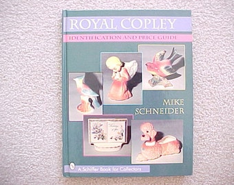 Royal Copley Identification and Price Guide - Vintage Reference Book by Mike Schneider, Mid century Pottery Figurines, Collectible Ceramics