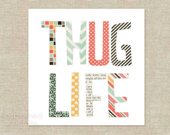 Thug Life Digital Art Print Colorful Pattern Typography Poster