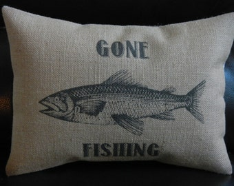 Gone Fishing Burlap Pillow,  Shabby Chic, cabin decor, man cave, INSERT INCLUDED